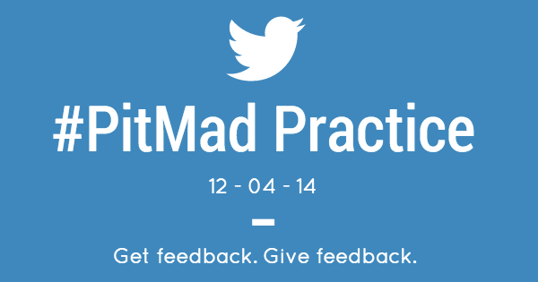 12/4 #PitMad Pitch Practice — Get & Give Feedback Here!