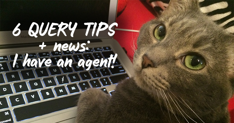 My 6 Top Tips for Authors Querying Literary Agents (Plus Exciting News!)