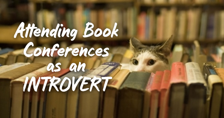 What It's Like to Attend a Book Conference as an Introvert (+ Survival Tips)