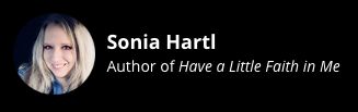 Sonia Hartl, Author of Have a Little Faith in Me